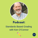Podcast for Parents: Standards-Based Grading with Ken O'Connor